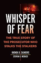 Whisper of fear : the true story of the prosecutor who stalks the stalkers