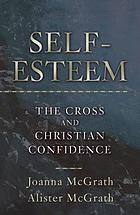 Self-esteem : the Cross and Christian confidence