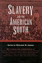 Slavery and the American South : essays and commentaries