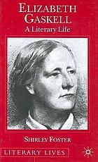 Elizabeth Gaskell : a literary life