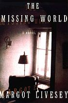 The missing world : a novel