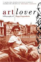 Art lover : a biography of Peggy Guggenheim