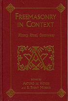 Freemasonry in context : history, ritual, controversy