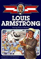 Louis Armstrong : young music maker