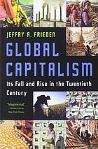 Global capitalism : its fall and rise in the twentieth century