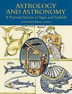 Astrology and astronomy : a pictorial archive of signs and symbols