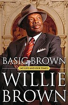 Basic Brown : my life and our times