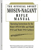 The official Soviet Mosin-Nagant rifle manual : operating instructions for the model 1891/30 rifle and model 1938 and model 1944 carbines