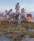 The masterworks of Charles M. Russell : a retrospective of paintings and sculpture