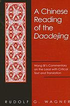 A Chinese reading of the Daodejing Wang Bi's commentary on the Laozi with critical text and translation