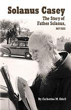 Solanus Casey : the story of Father Solanus
