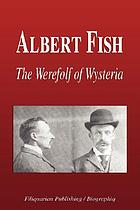 Albert Fish : the Werewolf of Wysteria