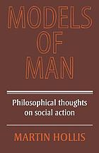 Models of man : philosophical thoughts on social action