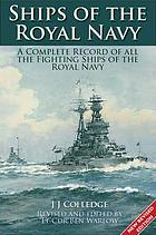 Ships of the Royal Navy : the complete record of all fighting ships of the Royal Navy from the 15th century to the present