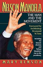 Nelson Mandela : the man and the movement