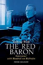 Talking with the Red Baron : 'interviews' with Manfred von Richthofen