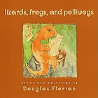 Lizards, frogs, and polliwogs : poems and paintings