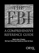 The FBI a comprehensive reference guide
