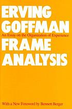 Frame analysis : an essay on the organization of experience