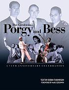The Gershwins' Porgy and Bess : a 75th anniversary celebration