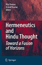 Hermeneutics and Hindu thought : toward a fusion of horizons