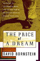 The price of a dream : the story of the Grameen Bank and the idea that is helping the poor to change their lives