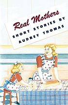 Real mothers : short stories