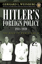 Hitler's foreign policy, 1933-1939 : the road to World War II
