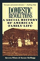 Domestic revolutions : a social history of American family life