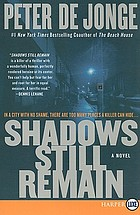 Shadows still remain : a novel
