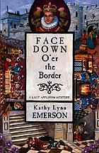 Face down o'er the border : a mystery featuring Susanna, Lady Appleton, gentlewoman, herbalist, and sleuth