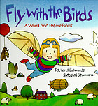 Fly with the birds : a word and rhyme book