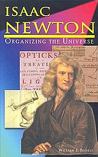 Isaac Newton : organizing the universe