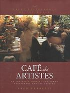 Café des artistes : an insider's look at the famed restaurant and its cuisine