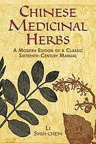 Chinese medicinal herbs : a modern edition of a classic sixteenth-century manual
