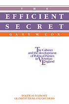 The efficient secret : the cabinet and the development of political parties in Victorian England