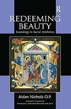 Redeeming beauty : soundings in sacral aesthetics
