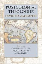 Postcolonial theologies : divinity and empire