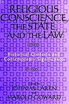 Religious conscience, the state, and the law : historical contexts and contemporary significance