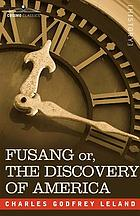 Fusang; or, The discovery of America by Chinese Buddhist priests in the fifth century