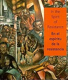 In the spirit of resistance : African-American modernists and the Mexican muralist school = En el espíritu de la resistencia : modernistas africanoamericanos y la escuela muralista