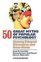50 great myths of popular psychology : shattering widespread misconceptions about human behavior
