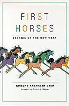 First horses : stories of the new West