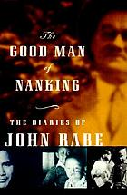 The good man of Nanking : the diaries of John Rabe