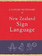 A concise dictionary of New Zealand sign language