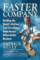 Faster company : building the world's nuttiest, turn-on-a-dime, home-grown, billion dollar business