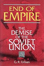 End of empire : the demise of the Soviet Union