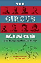 The circus kings; our Ringling family story