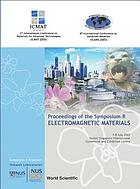 Proceedings of the Symposium R, Electromagnetic Materials 3-8 July 2005, Suntec Singapore International Convention and Exhibition Centre