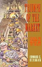 Triumph of the market : essays on economics, politics, and the media